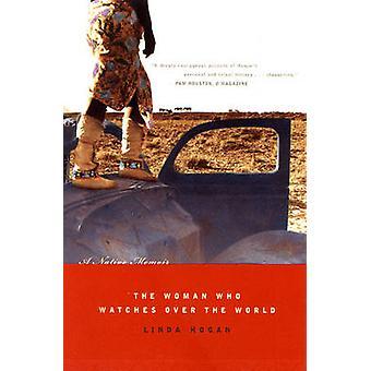 Kvinnen som våker Over verden - en innfødt Memoir av Linda Hogan