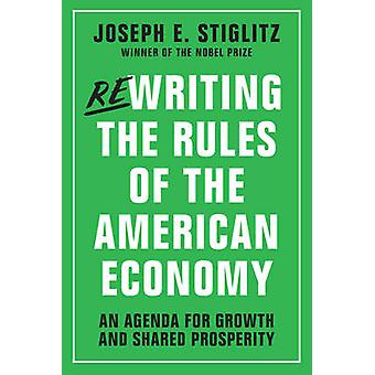 Rewriting the Rules of the American Economy - An Agenda for Growth and