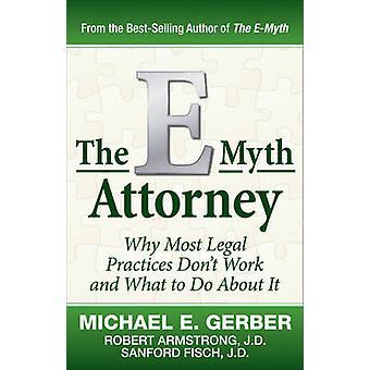 E-myte advokat - hvorfor de fleste juridiske praksis ikke fungerer, og hvad man skal
