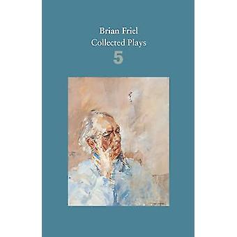 Brian Friel - indsamlede spiller - onkel Vanya (efter Tjekhov); Yalta