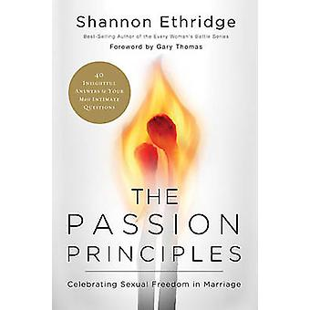 The Passion Principles - Celebrating Sexual Freedom in Marriage by Sha