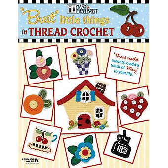 Little Things in Thread Crochet by Mary Engelbreit - 9781601401144 Bo