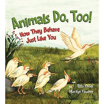 Animals Do - Too! by Etta Kaner - Marilyn Faucher - 9781771385695 Book