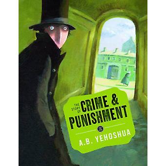 The Story of Crime and Punishment by Sonja Bougaeva - A. B. Yehoshua