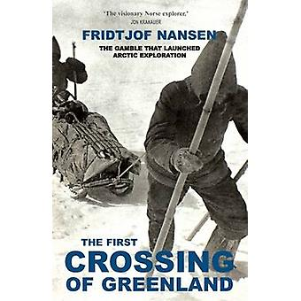 The First Crossing of Greenland by Fridtjof Nansen - 9781783340941 Bo