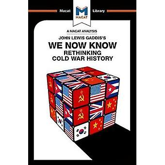 We Now Know - Rethinking Cold War History by Scott Gilfillan - 9781912