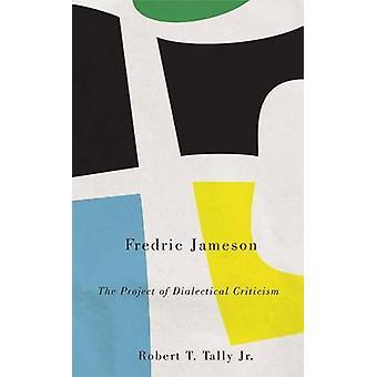 Fredric Jameson - projektet dialektisk kritik av Robert T. Ta