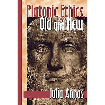 Platonic Ethics - Old and New by Julia Annas - 9780801485176 Book