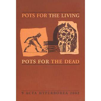 Pots for the living/Pots for the Dead by Annette Rathle - 97887728971