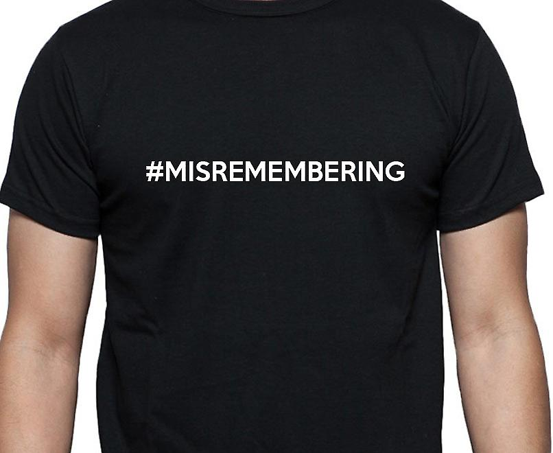 #Misremembering Hashag Misremembering Black Hand Printed T shirt