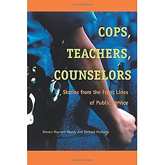 Cops, Teachers, Counselors: Stories from the Front Lines of Public Service