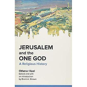 Jerusalem and the One God: A Religious History