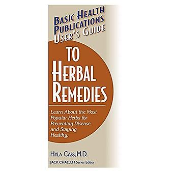 Basic Health Publications User's Guide to Herbal Remedies: Learn About the Most Popular Herbs for Preventing Disease and Staying Healthy (User's Guides (Basic Health))