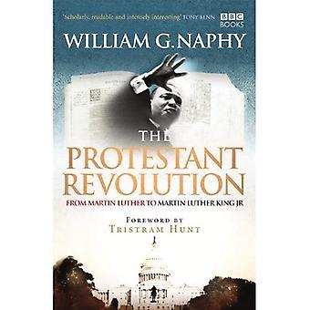 La révolution protestante: De Martin Luther à Martin Luther King Jr.