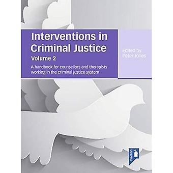 Interventions in Criminal Justice: A Handbook for Counsellors and Therapists Working in the Criminal Justice System 2015: Volume 2