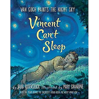 Vincent kan niet slapen: Van Gogh schildert de nachtelijke hemel