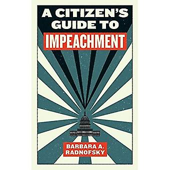 A Citizen's Guide to Impeachment: A Citizen's Guide to Impeachment