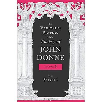 Variorum udgave af poesi af John Donne: Satyres: v. 3 (Variorum udgave af John Donne poesi)