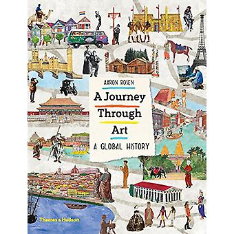 A Journey Through Art - A Global History by Aaron Rosen - 978050065101