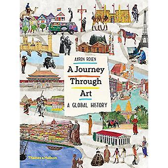 Un voyage à travers l'Art - une histoire globale par Aaron Rosen - 978050065101