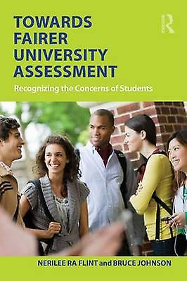 Towards Fairer University AssessHommest Recognizing the Concerns of Students by Flint & Nerilee Ra