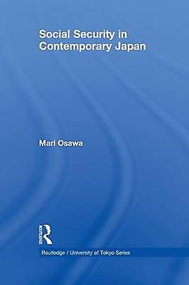 Social Security in Contemporary Japan by Osawa & Mari