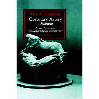 Coronary Artery Disease Genes Drugs and the Agricultural Connection by Faegerman & O.
