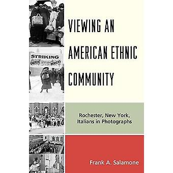Viewing an American Ethnic Community Rochester New York Italians in Photographs by Salamone & Frank