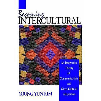 Devenir interculturel une théorie intégrative de Communication et d'Adaptation interculturelle par Young & Kim Yun
