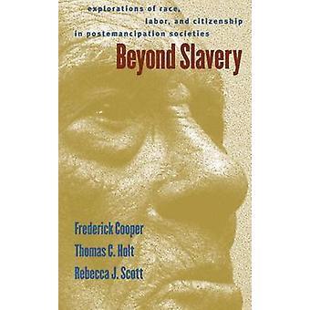 Bortom slaveri utforskningar av Race Labor och medborgarskap i Postemancipation samhällen av Cooper & Frederick