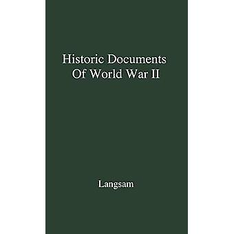 Documenti storici della seconda guerra mondiale. di Langsam & Geoffrey