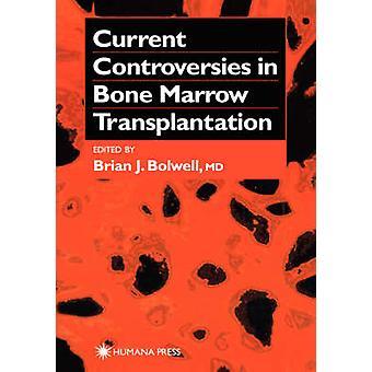 Controverses actuelles en greffe de moelle osseuse par Bolwell & J. Brian