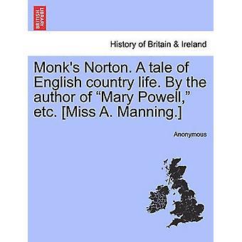 Munker Norton. En fortelling om engelsk landlig. Av forfatteren Mary Powell osv. Miss A. Manning. av anonym