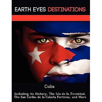 Cuba met inbegrip van haar geschiedenis de Isla de la Juventud het San Carlos de la Cabaa Fort en meer door Browning & Renee