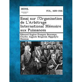 Essai Sur LOrganisation de LArbitrage internasjonale Memoire Aux Puissances av Descamps & Edouard Eugene Francois