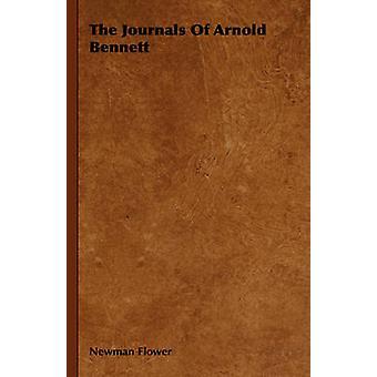 The Journals of Arnold Bennett by Newman Flower & Flower