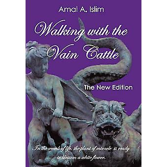 Walking with the Vain Cattle In the Womb of Life the Plant of Miracle Is Ready to Blossom a White Flower by Islim & Amal A.