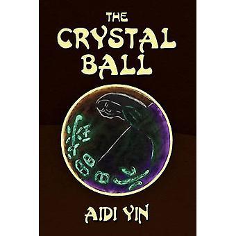 La boule de cristal par Yin & Aidi