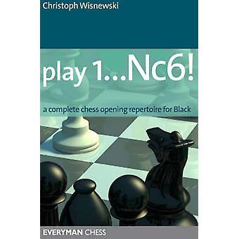 Play 1...Nc6 by Wisnewski & Christoph