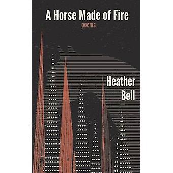 ベル & ヘザーによって火で作られた馬