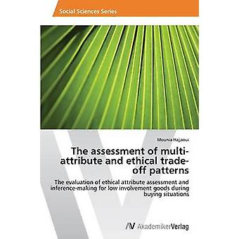 The Assessment of MultiAttribute and Ethical TradeOff Patterns by Hajjaoui Mounia