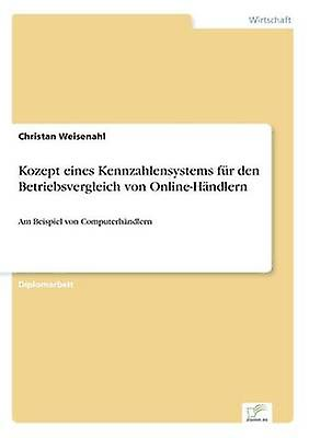 Kozept eines Kennzahlensystems fr den Betriebsvergleich von OnlineHndlern by Weisenahl & Christan