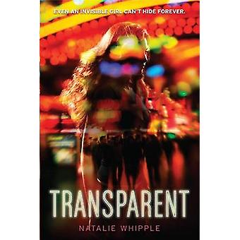 Transparent by Natalie Whipple - 9780062120168 Book