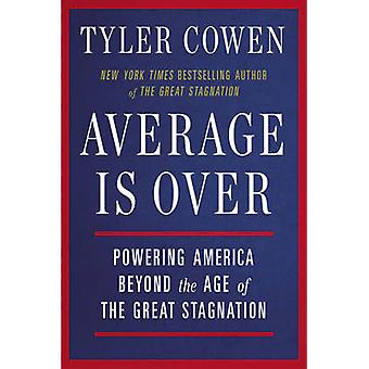 Average is Over - Powering America Beyond the Age of the Great Stagnat