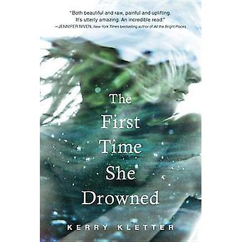 The First Time She Drowned by Kerry Kletter - 9780147513274 Book