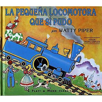 La Pequena Locomotora Que Si Pudo by Watty Piper - George Hauman - Do