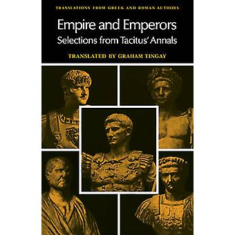 Empire and Emperors - Selections from Tacitus' Annals by Cornelius Tac