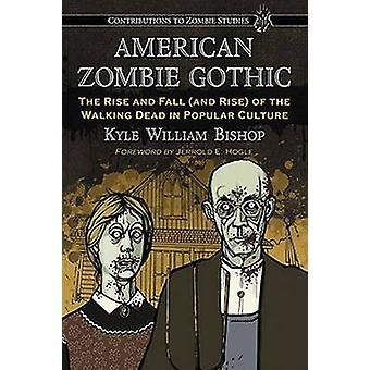 American Zombie gothique-la montée et l'automne (et Rise) de la marche D