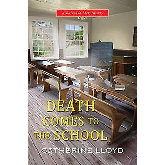 Death Comes to the School by Death Comes to the School - 978149670210