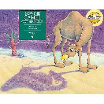 How the Camel Got His Hump by Rudyard Kipling - Tim Raglin - 97815919
